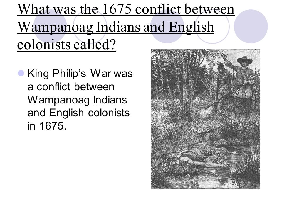What was the 1675 conflict between Wampanoag Indians and English colonists called