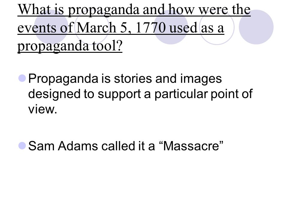 What is propaganda and how were the events of March 5, 1770 used as a propaganda tool