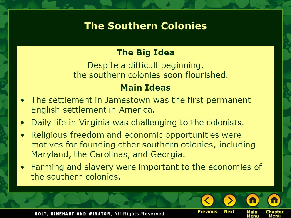 Despite a difficult beginning, the southern colonies soon flourished.