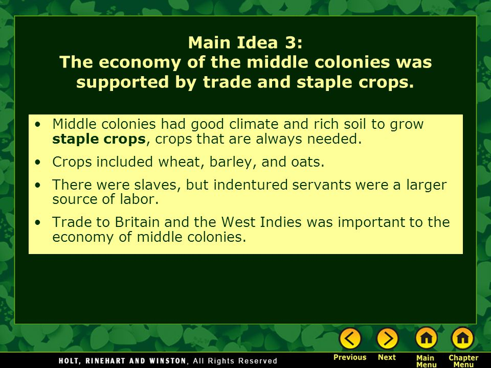 Main Idea 3: The economy of the middle colonies was supported by trade and staple crops.