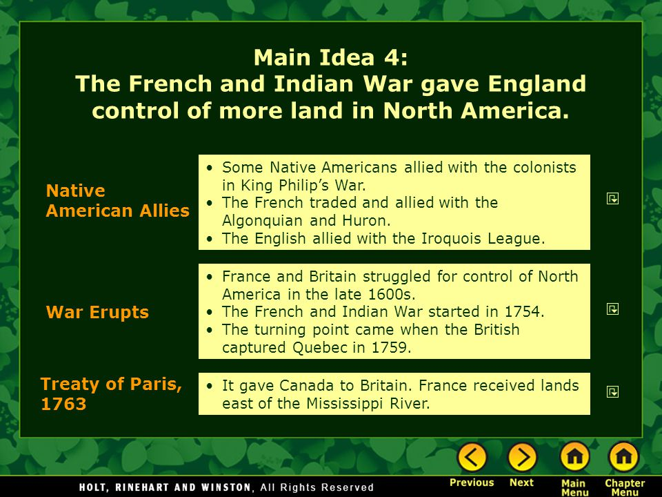 Main Idea 4: The French and Indian War gave England control of more land in North America.