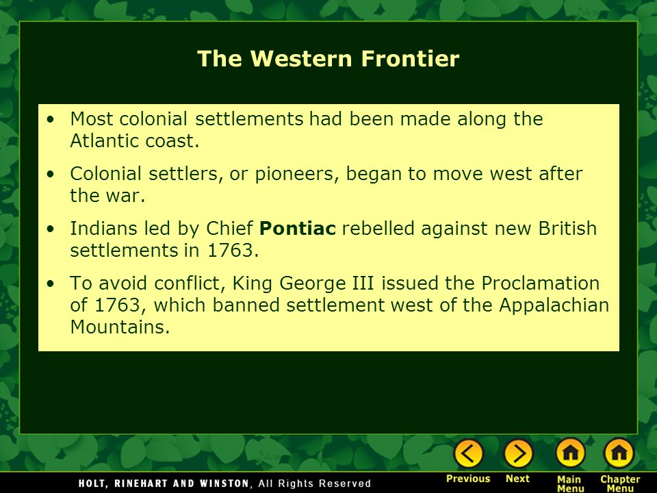 The Western Frontier Most colonial settlements had been made along the Atlantic coast.