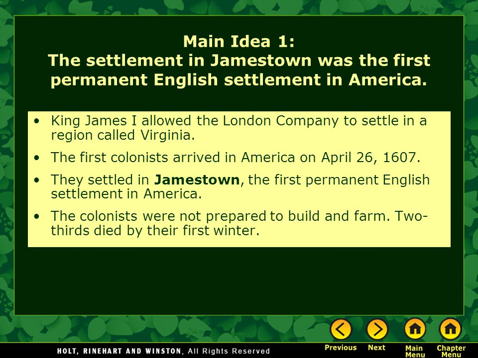 Main Idea 1: The settlement in Jamestown was the first permanent English settlement in America.
