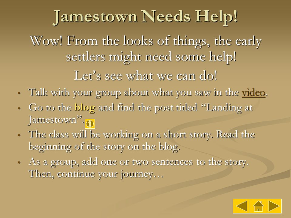 Jamestown Needs Help! Wow! From the looks of things, the early settlers might need some help! Let's see what we can do!