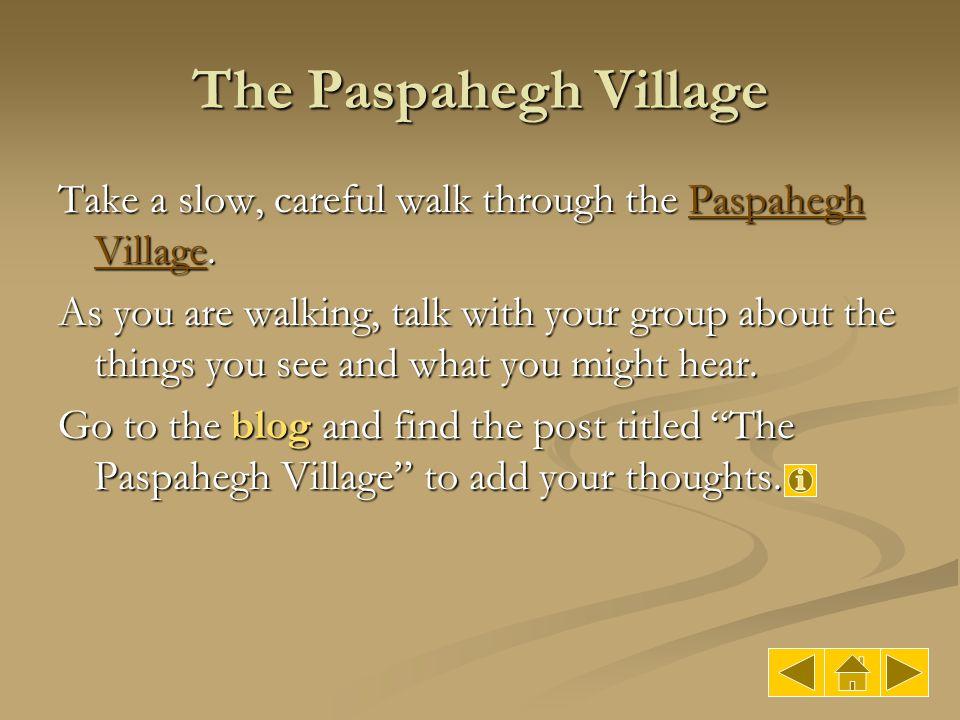 The Paspahegh Village Take a slow, careful walk through the Paspahegh Village.