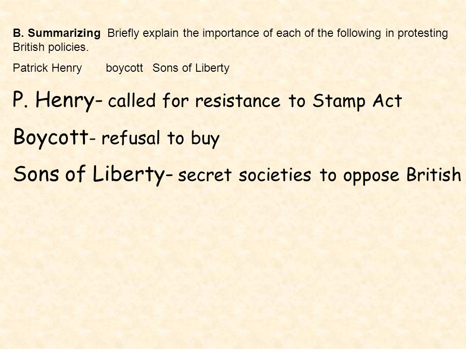 P. Henry- called for resistance to Stamp Act Boycott- refusal to buy