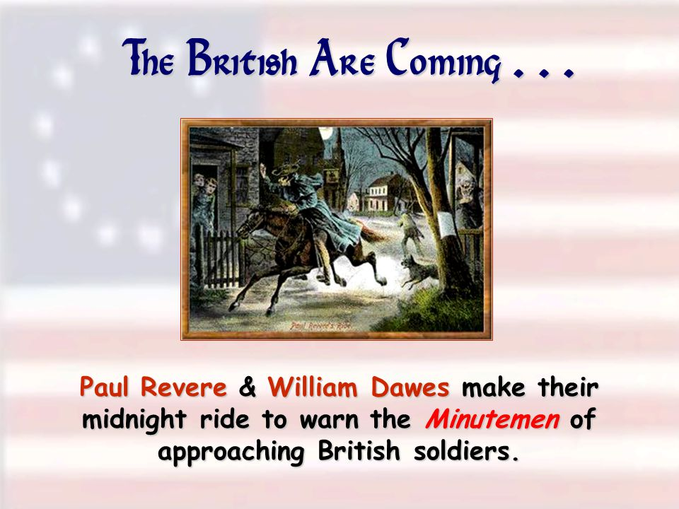The British Are Coming .