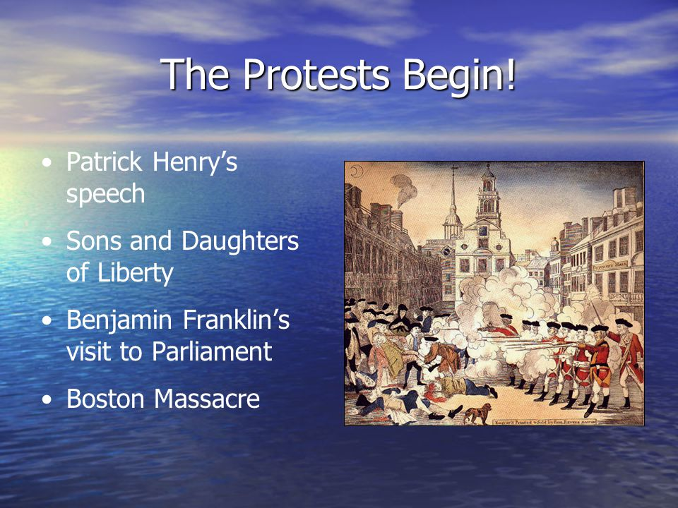 The Protests Begin! Patrick Henry's speech