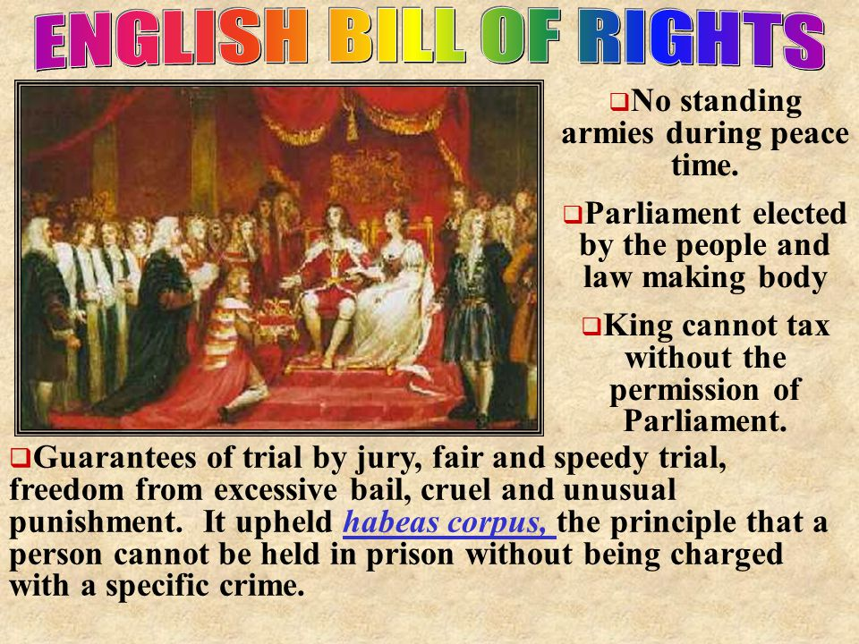 ENGLISH BILL OF RIGHTS No standing armies during peace time.