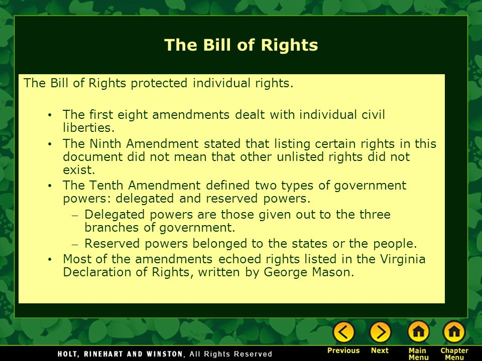 The Bill of Rights The Bill of Rights protected individual rights.