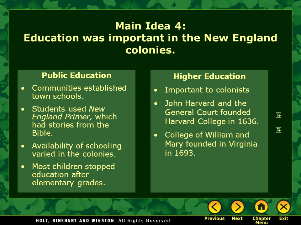 Main Idea 4: Education was important in the New England colonies.