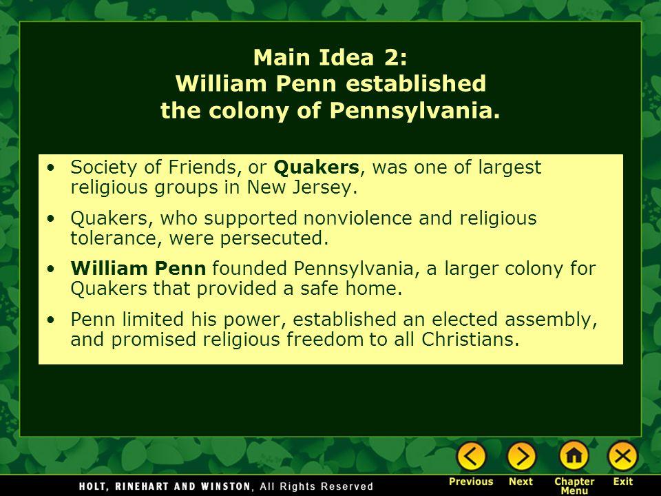 Main Idea 2: William Penn established the colony of Pennsylvania.