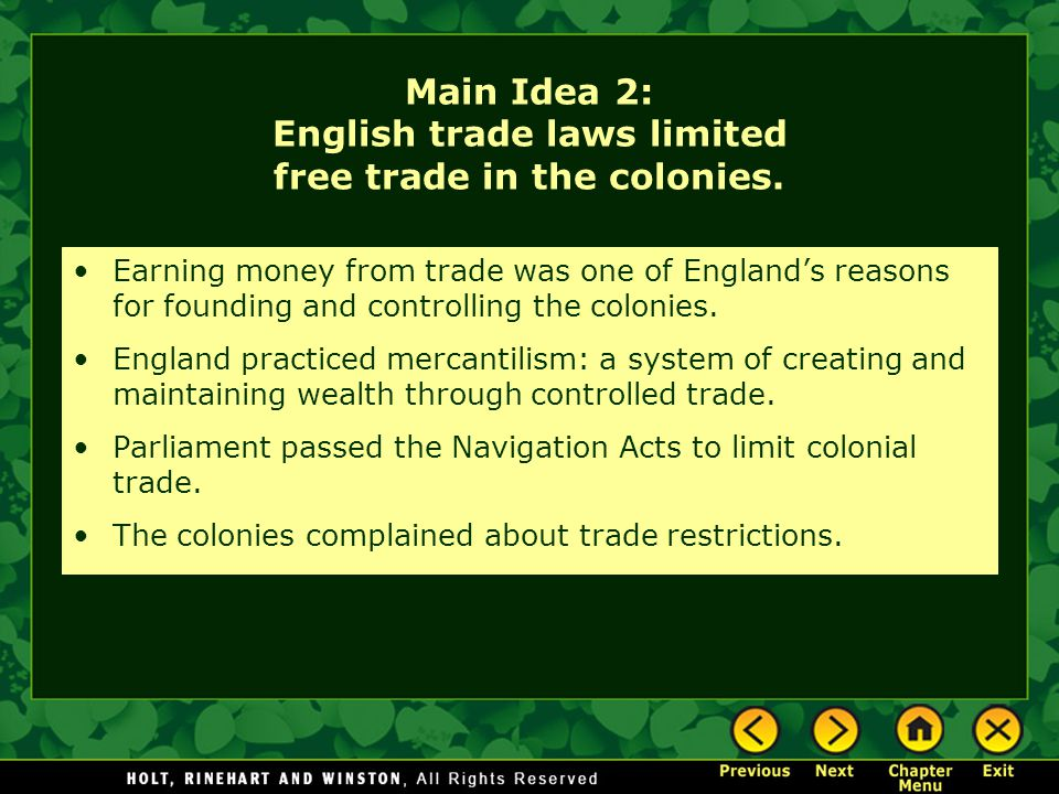 Main Idea 2: English trade laws limited free trade in the colonies.