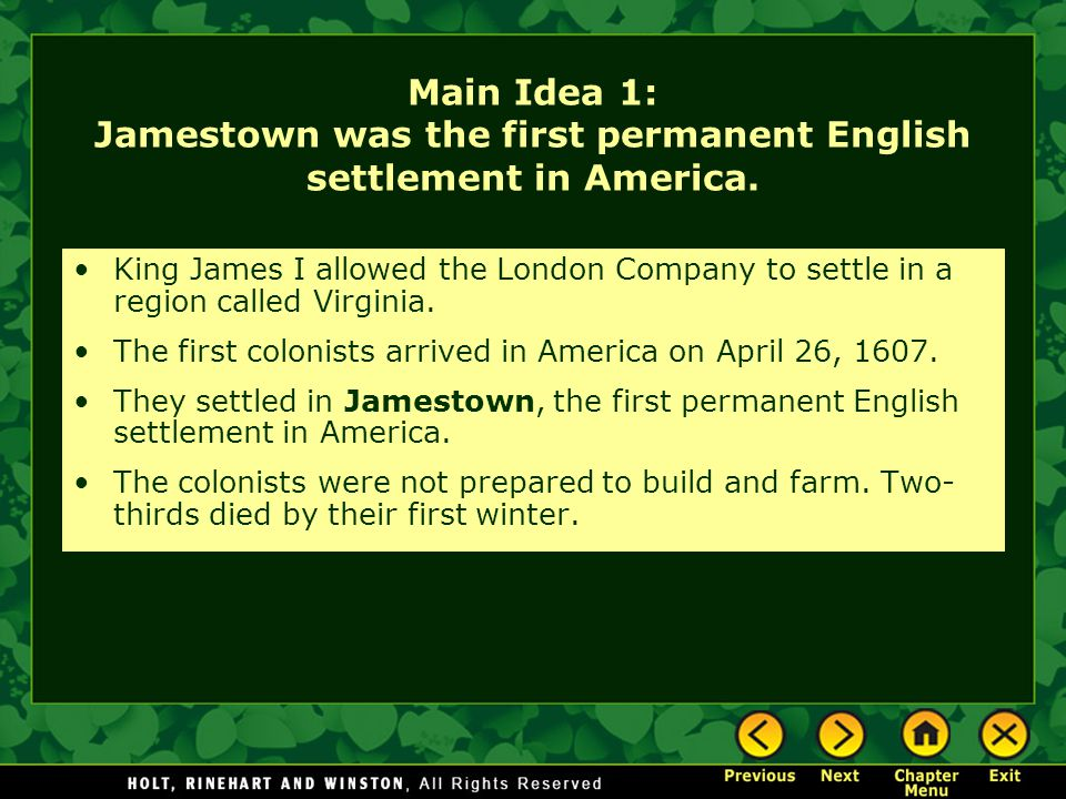 Main Idea 1: Jamestown was the first permanent English settlement in America.