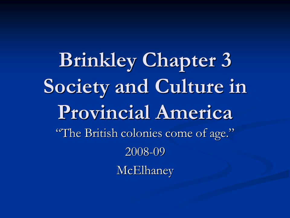 Brinkley Chapter 3 Society and Culture in Provincial America