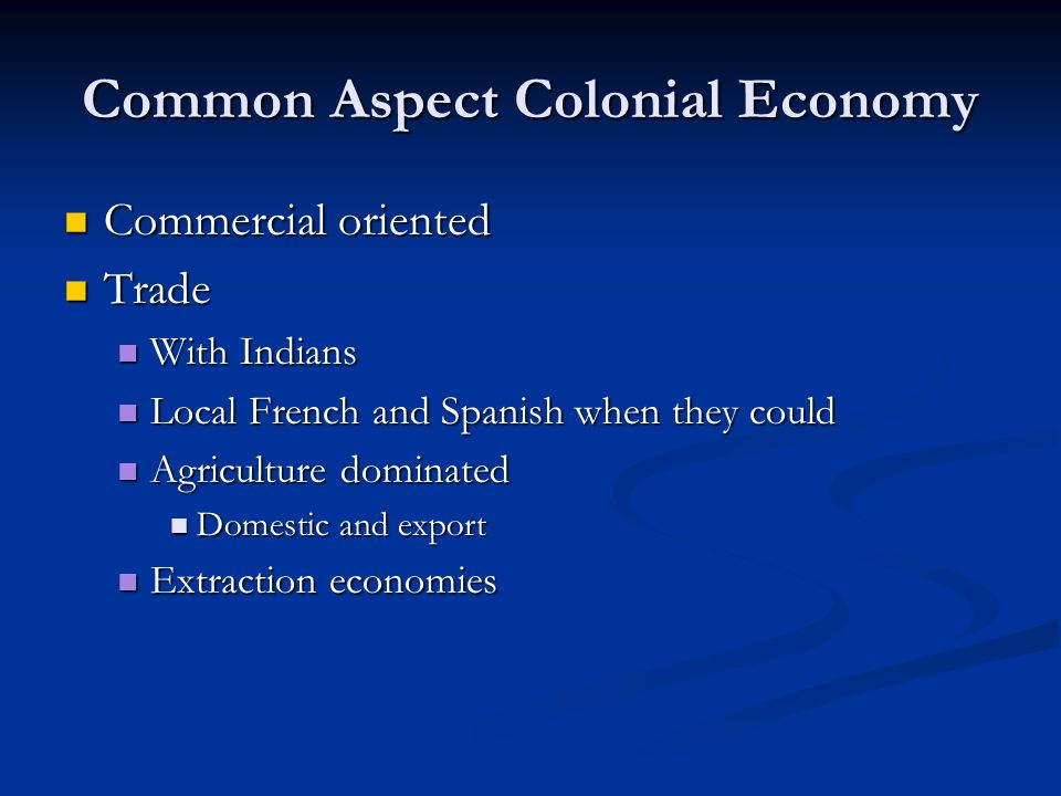Common Aspect Colonial Economy