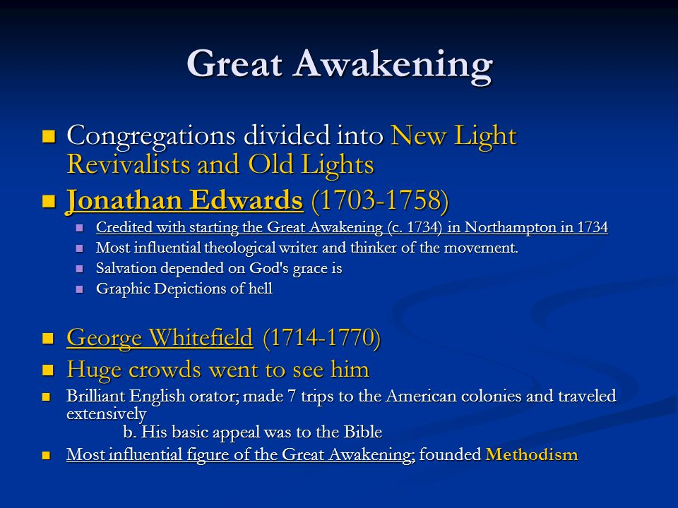 Great Awakening Congregations divided into New Light Revivalists and Old Lights. Jonathan Edwards (1703-1758)
