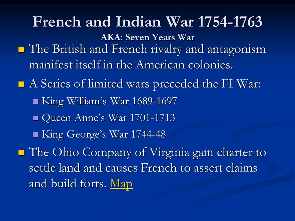 French and Indian War 1754-1763 AKA: Seven Years War
