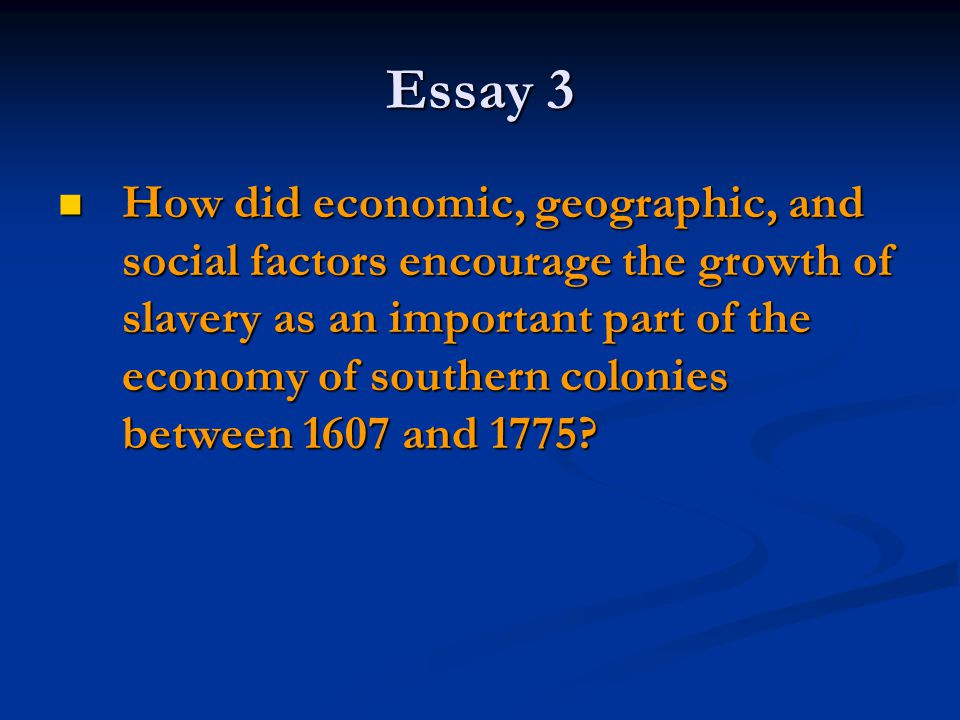 economy and slavery essay Contextual essay: european economic into europe's society and economy as it happened, the southern slave colonies produced.