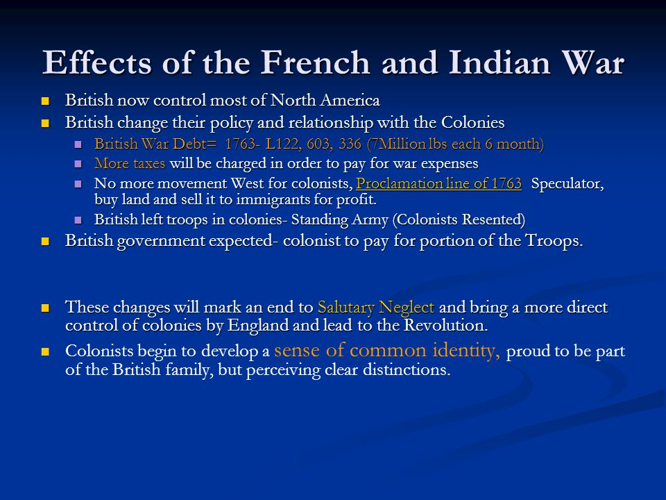 french and indian war effects War, the name for the conflict more commonly used in america, because it  the  north american military struggles of the french and indian war should be.