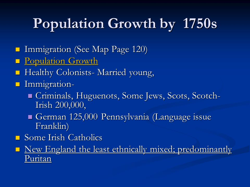 Population Growth by 1750s Immigration (See Map Page 120)