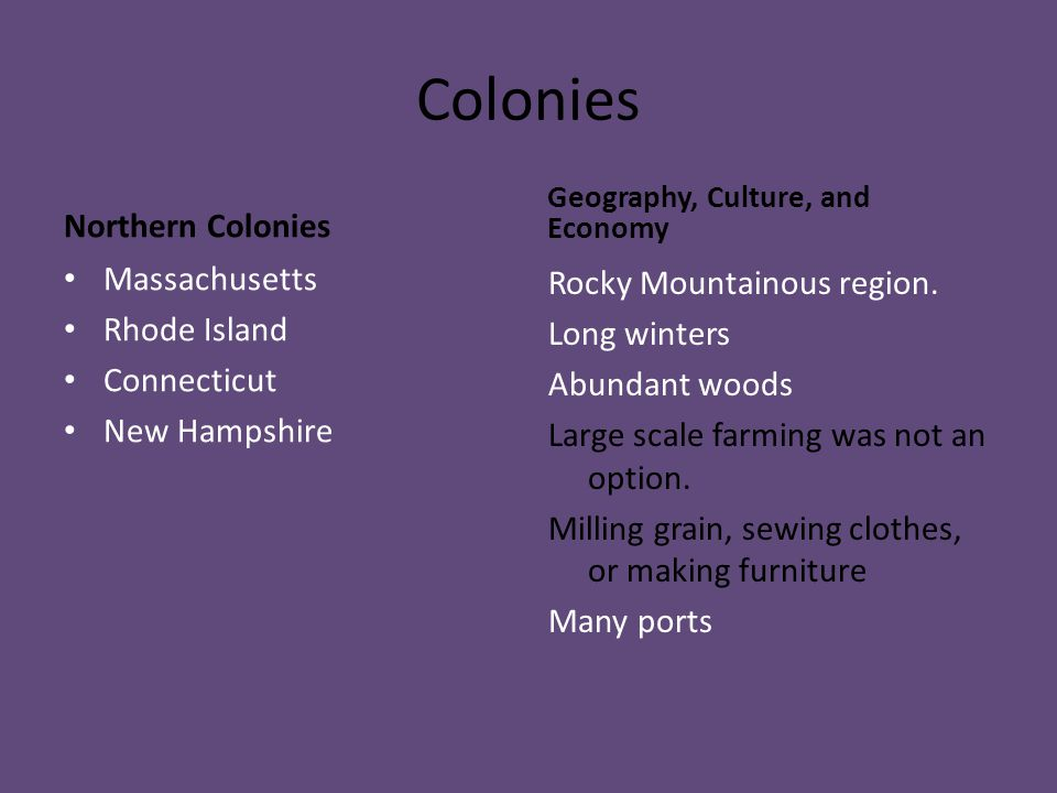Colonies Northern Colonies Massachusetts Rocky Mountainous region.