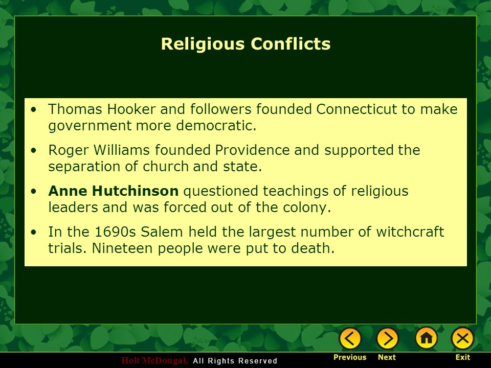 Religious Conflicts Thomas Hooker and followers founded Connecticut to make government more democratic.