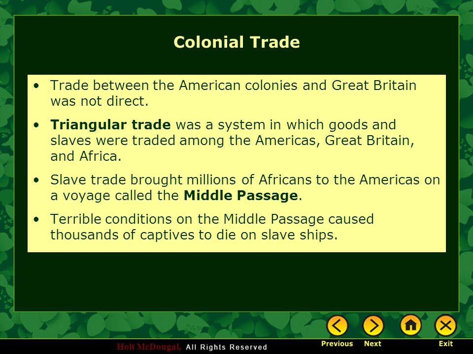 Colonial Trade Trade between the American colonies and Great Britain was not direct.