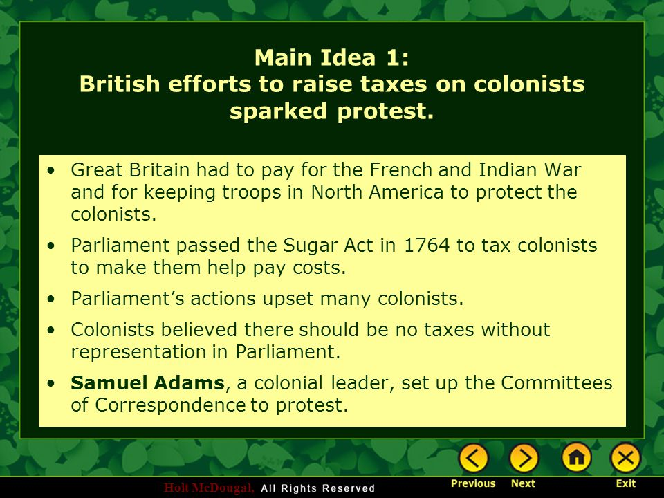 Main Idea 1: British efforts to raise taxes on colonists sparked protest.