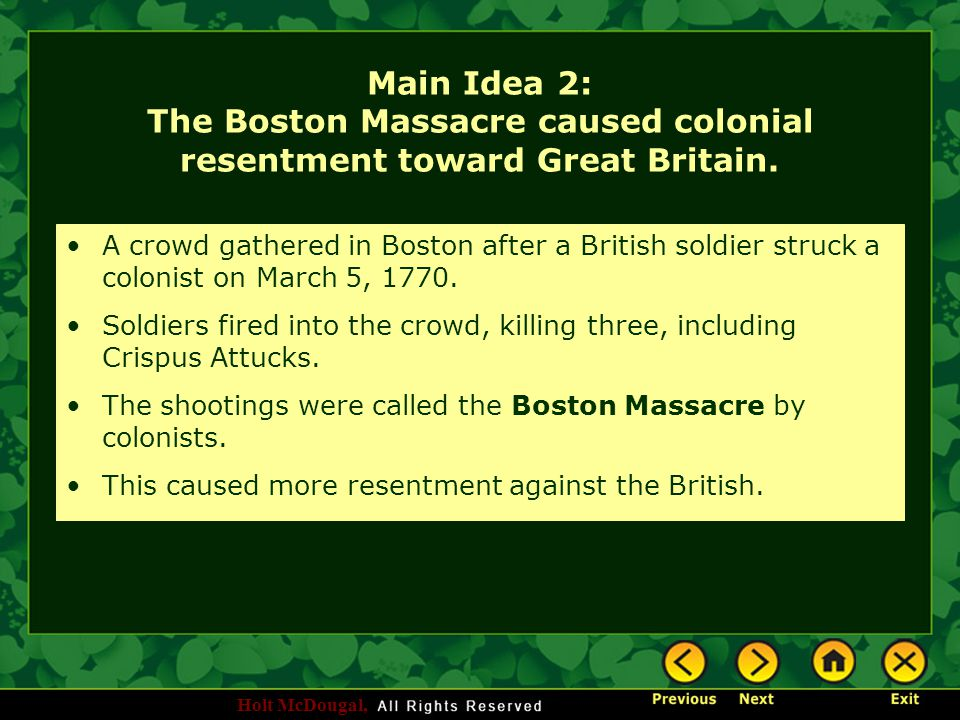 Main Idea 2: The Boston Massacre caused colonial resentment toward Great Britain.