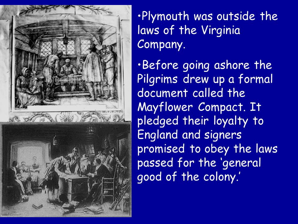 Plymouth was outside the laws of the Virginia Company.