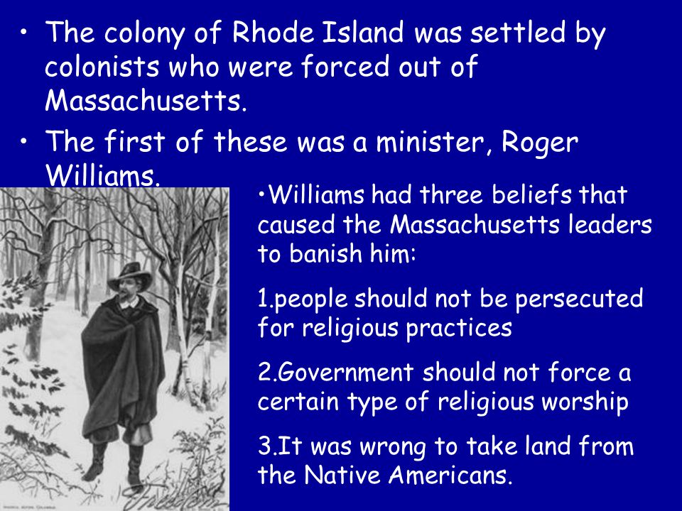 The first of these was a minister, Roger Williams.