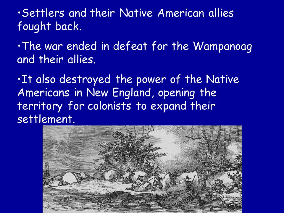 Settlers and their Native American allies fought back.