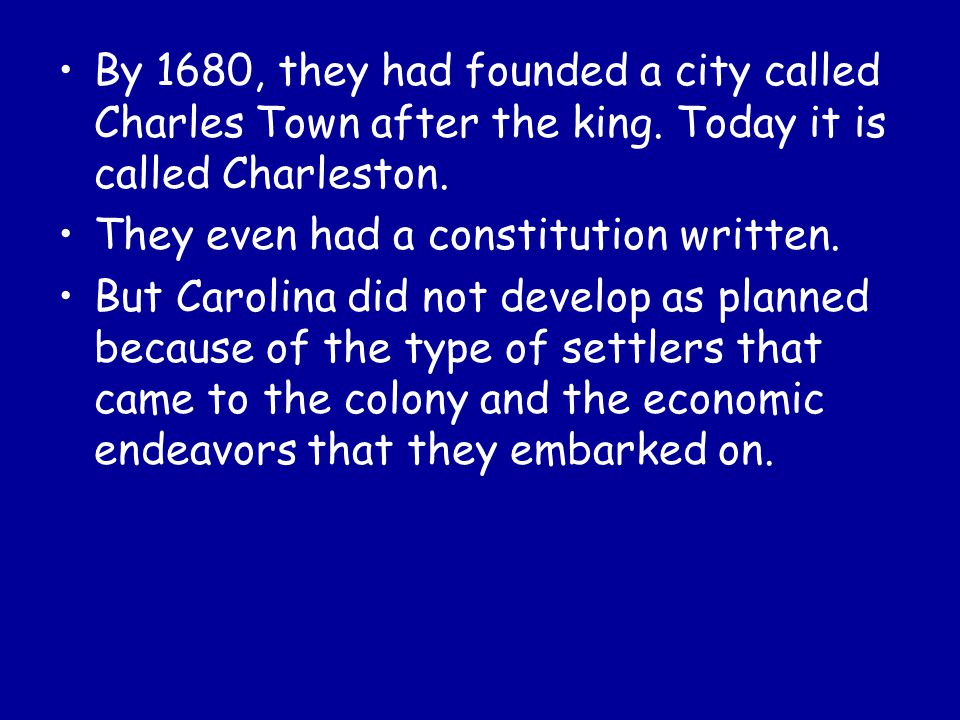 By 1680, they had founded a city called Charles Town after the king