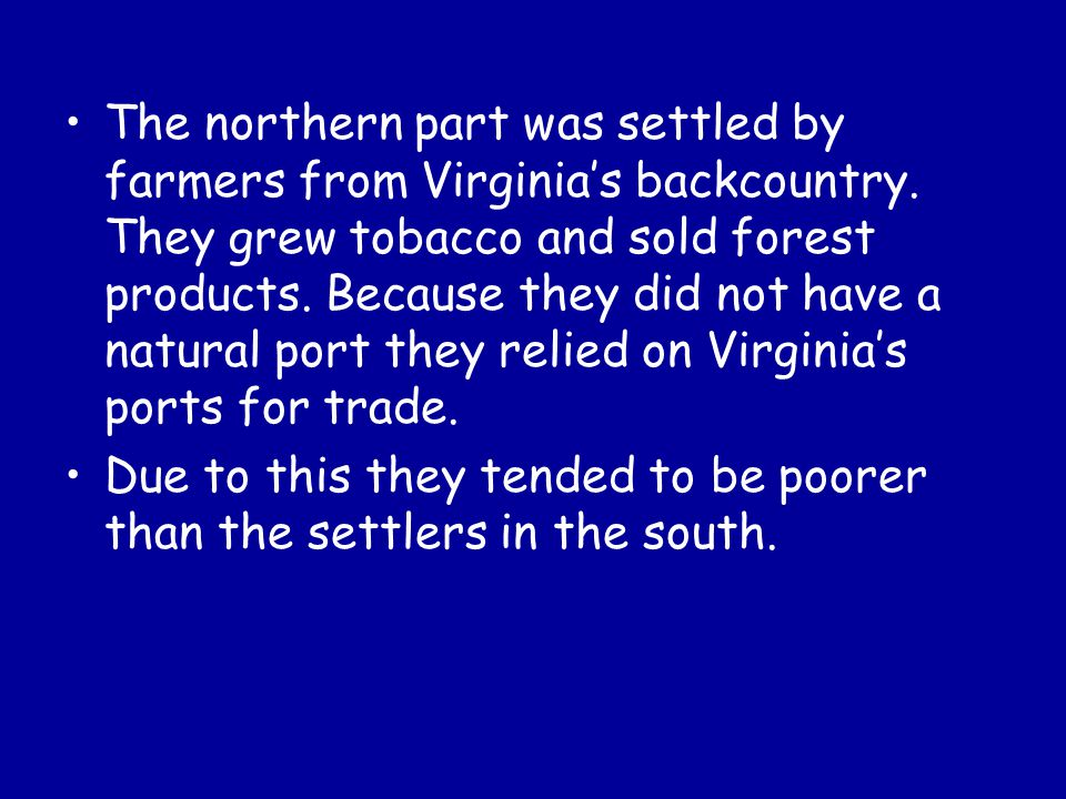 The northern part was settled by farmers from Virginia's backcountry