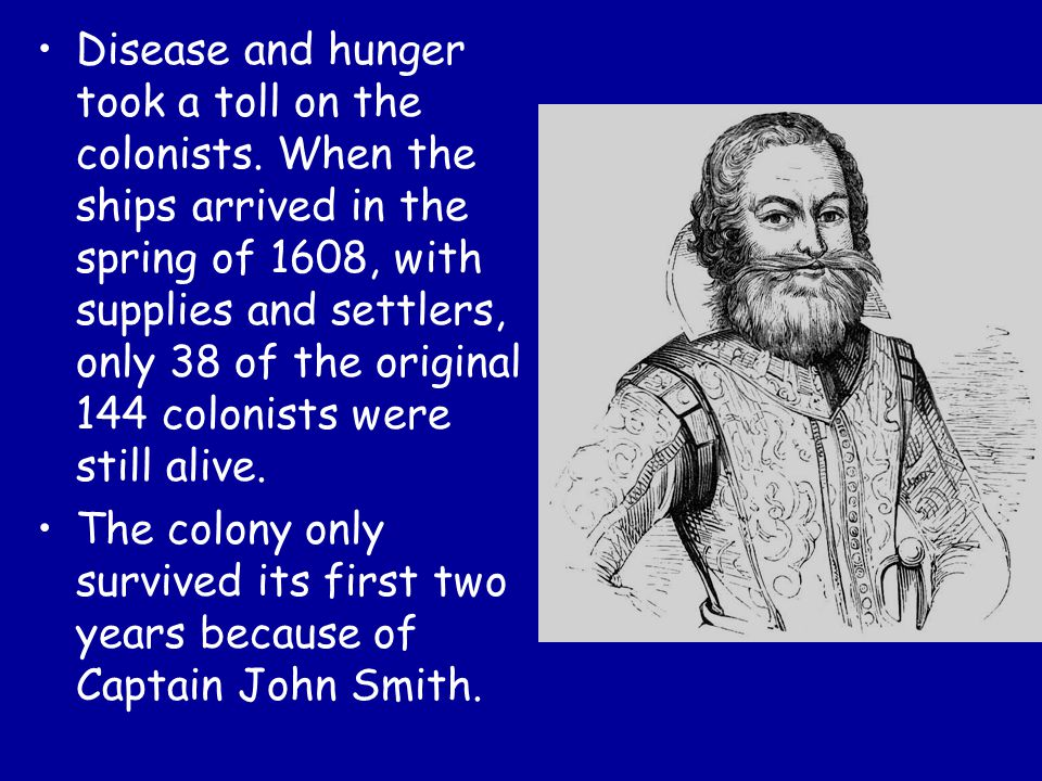 Disease and hunger took a toll on the colonists