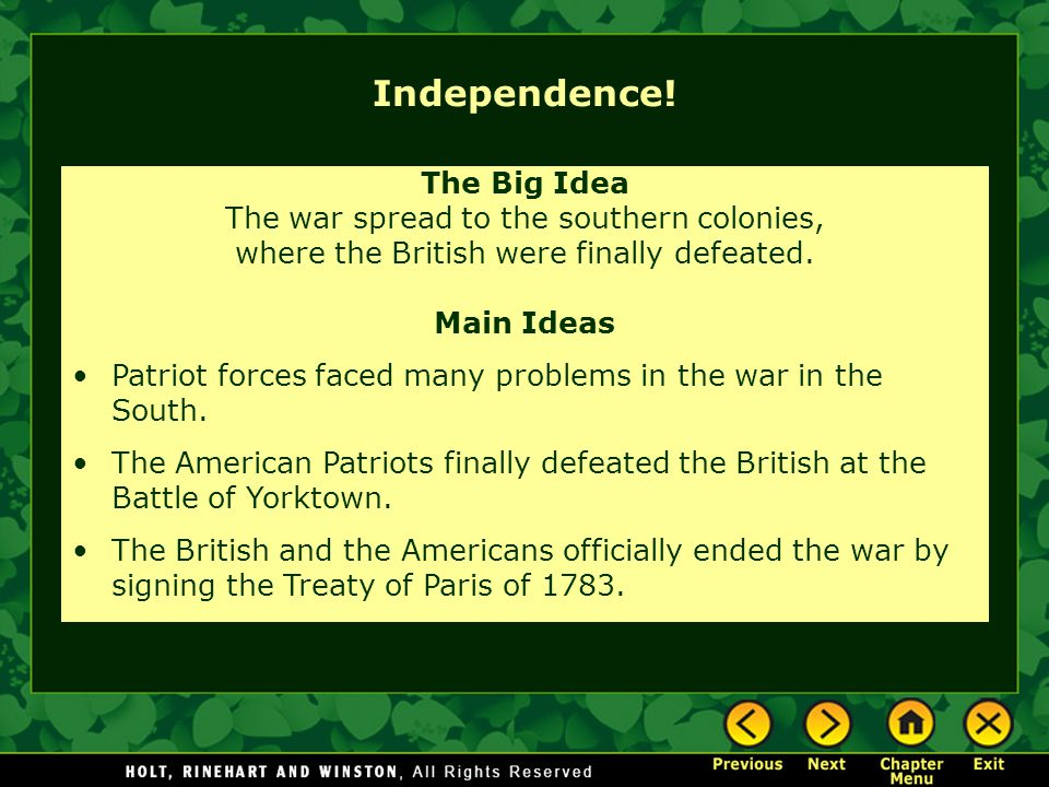 Independence! The Big Idea The war spread to the southern colonies,