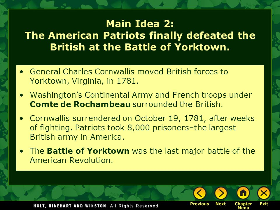 Main Idea 2: The American Patriots finally defeated the British at the Battle of Yorktown.