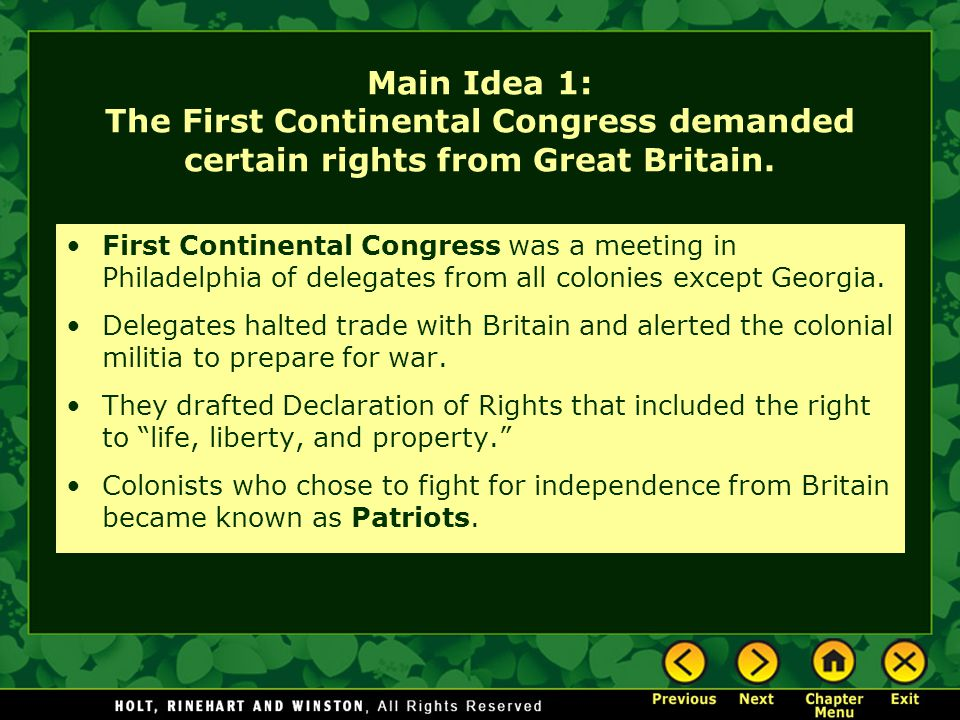 Main Idea 1: The First Continental Congress demanded certain rights from Great Britain.