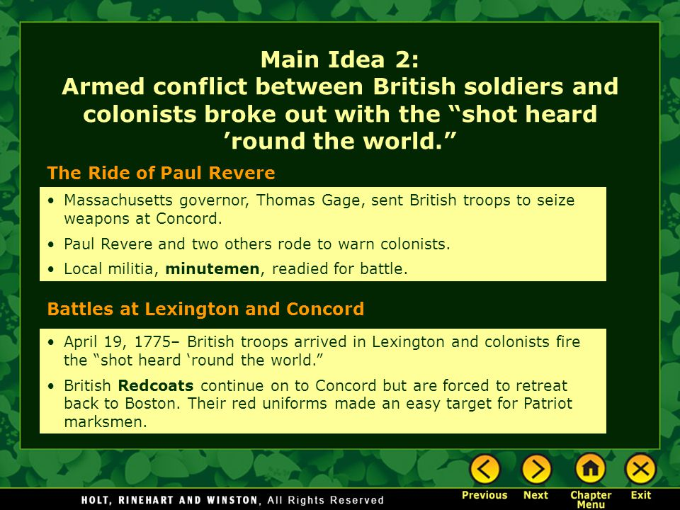 Main Idea 2: Armed conflict between British soldiers and colonists broke out with the shot heard 'round the world.