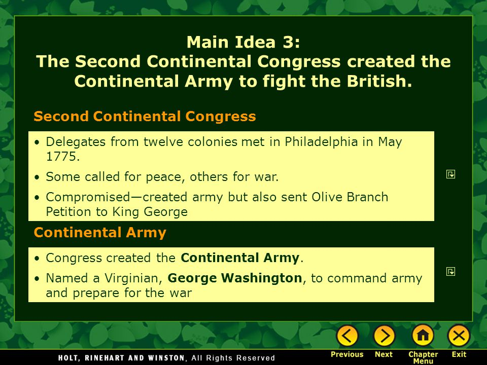 Main Idea 3: The Second Continental Congress created the Continental Army to fight the British.