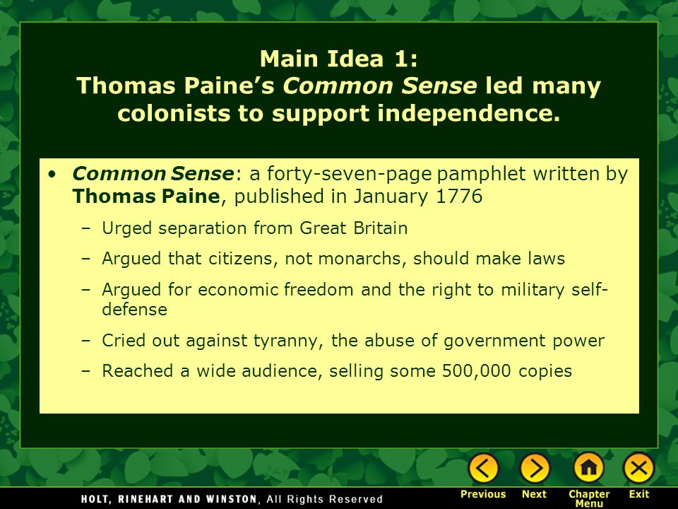 Main Idea 1: Thomas Paine's Common Sense led many colonists to support independence.
