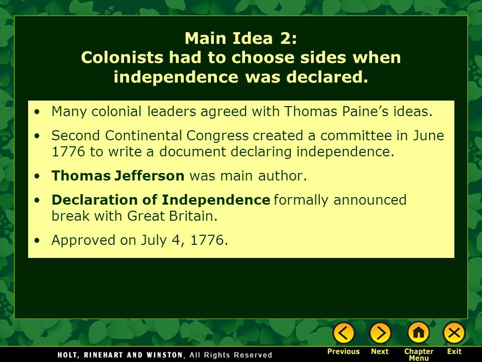 Main Idea 2: Colonists had to choose sides when independence was declared.