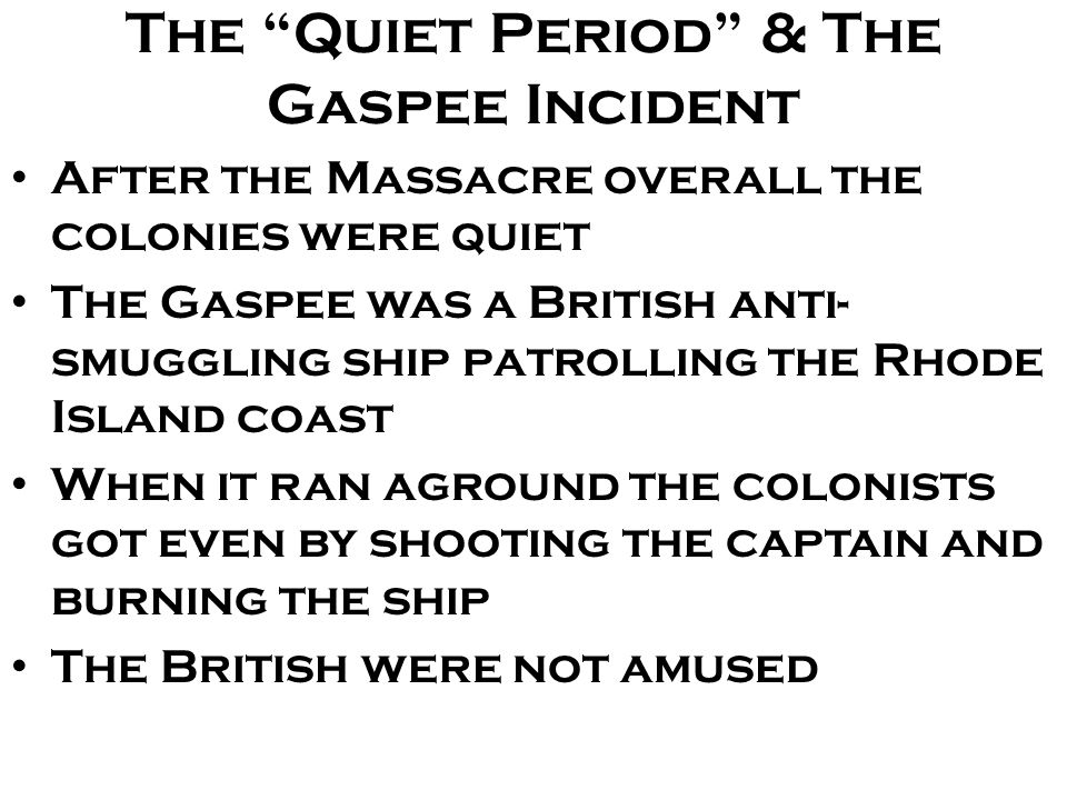 The Quiet Period & The Gaspee Incident