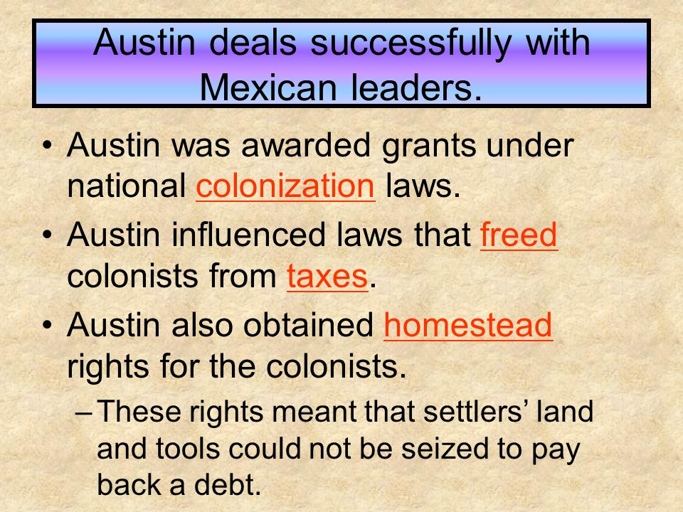 Austin deals successfully with Mexican leaders.