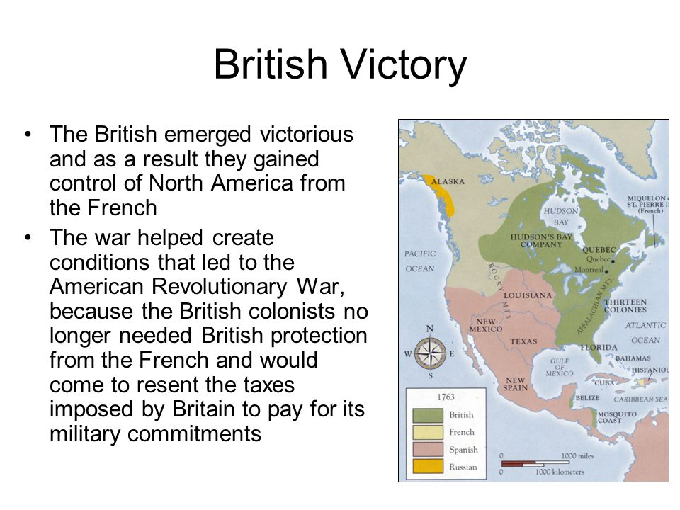 British Victory The British emerged victorious and as a result they gained control of North America from the French.