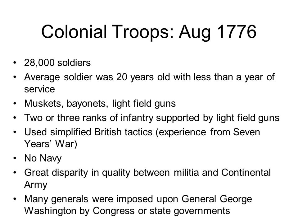 Colonial Troops: Aug 1776 28,000 soldiers