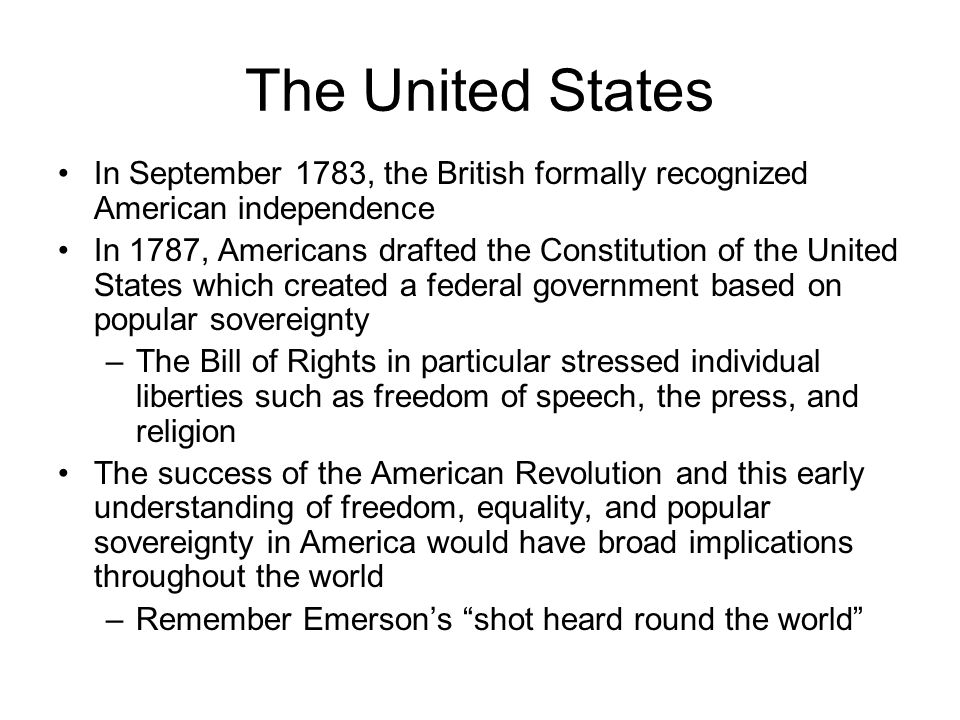 The United States In September 1783, the British formally recognized American independence.