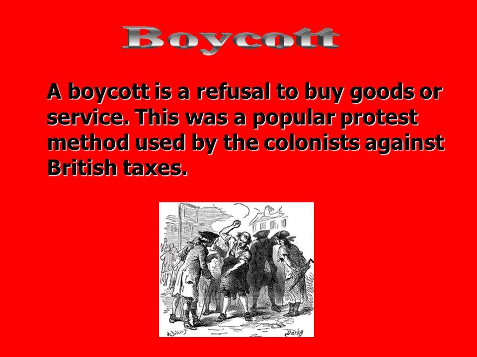 Boycott A boycott is a refusal to buy goods or service.