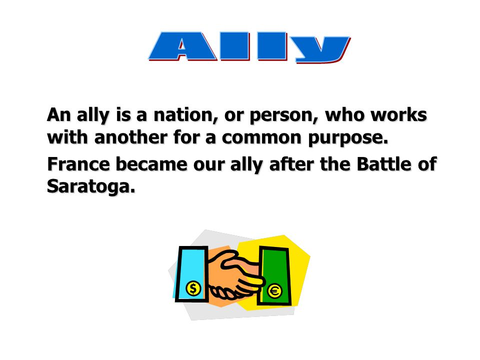 Ally France became our ally after the Battle of Saratoga.
